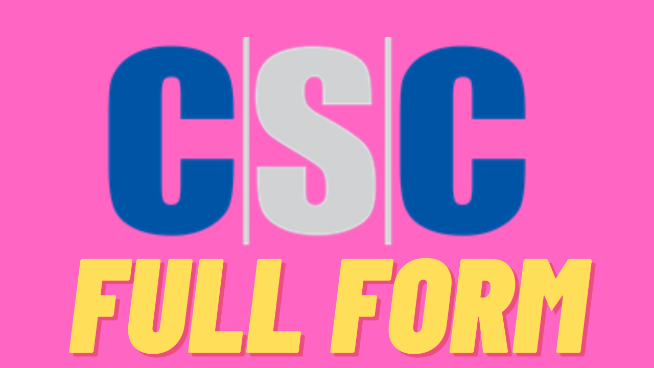 csc Full form
